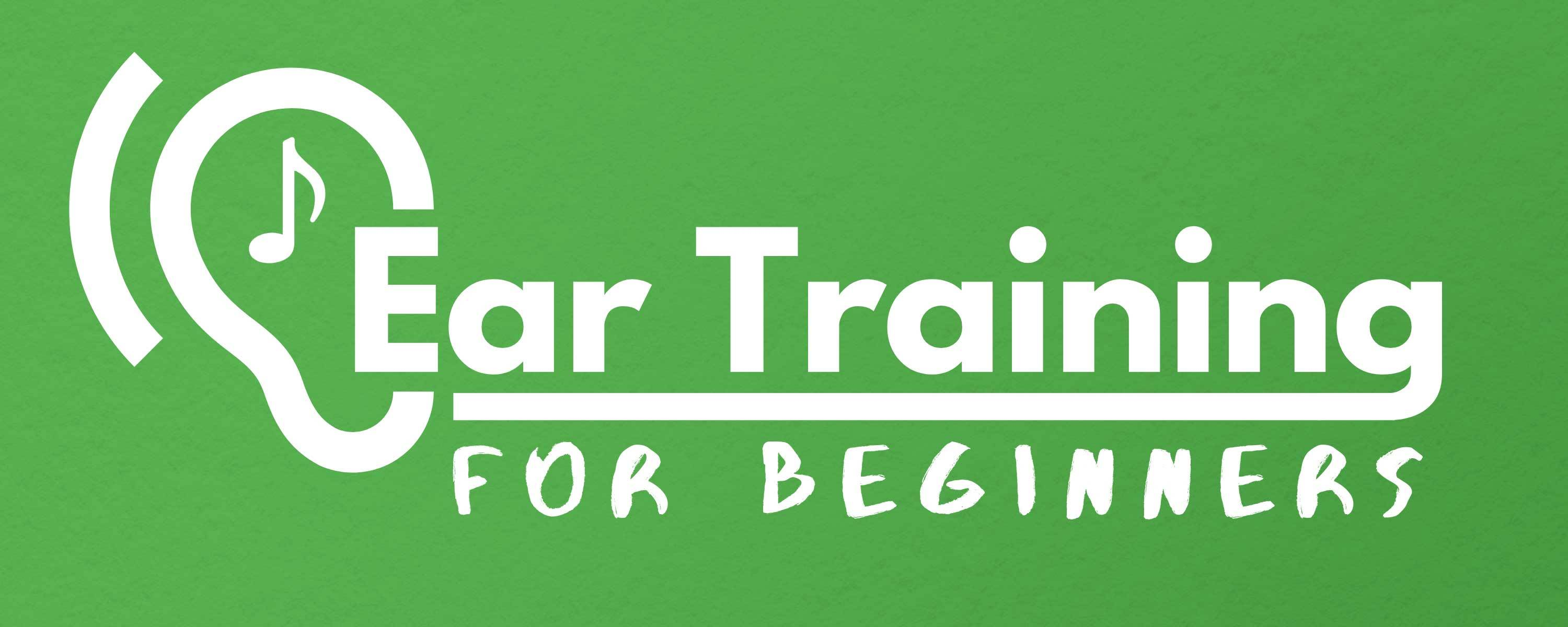 Ear Training For Beginners
